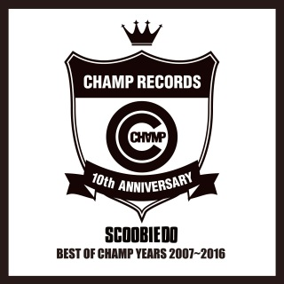 BEST OF CHAMP YEARS 2007〜2016