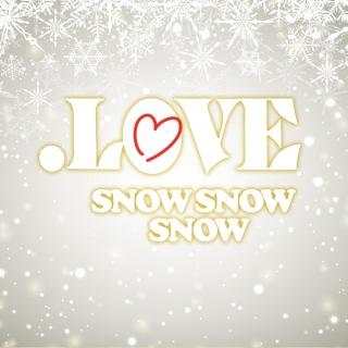 .LOVE -SNOW SNOW SNOW-