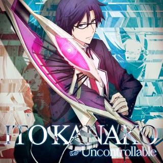 Uncontrollable(TVアニメ「CHAOS;CHILD」オープニングテーマ)