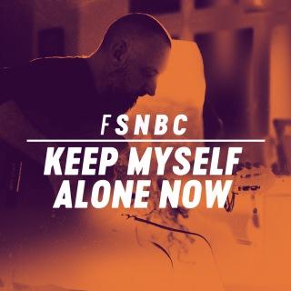 Keep Myself Alone Now