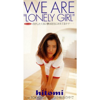 """WE ARE """"LONELY GIRL"""