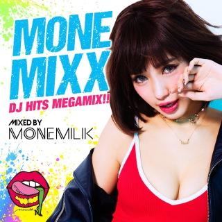 MONEMIXX -DJ HITS MEGAMIX!!- mixed by monemilk