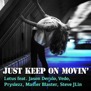 Just Keep On Movin' (feat. Jason Derulo, Vedo, Pryslezz, Master Blaster Steve Jlin)