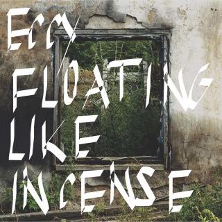 FLOATING LIKE INCENSE