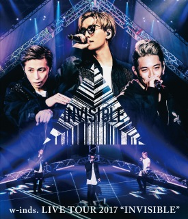 """w-inds. LIVE TOUR 2017 """"INVISIBLE"""""""