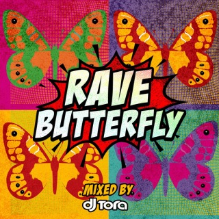 RAVE BUTTERFLY -Greatest EDM Hits- Mixed by DJ TORA