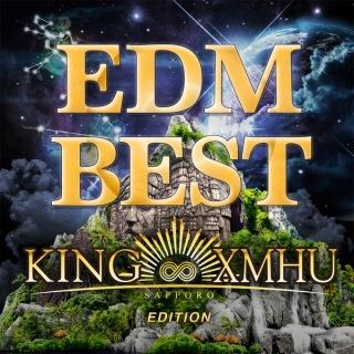 EDM BEST -KING∞XMHU EDITION-