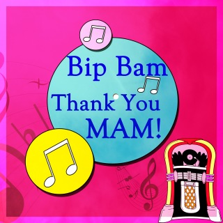 Bip Bam Thank You Mam!