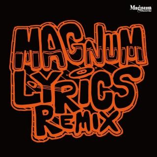 Magnum Lyrics (Remix)