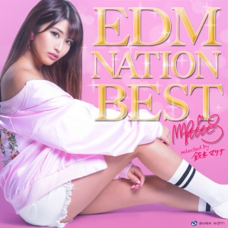 EDM NATION BEST -selected by 鈴木マリナ-
