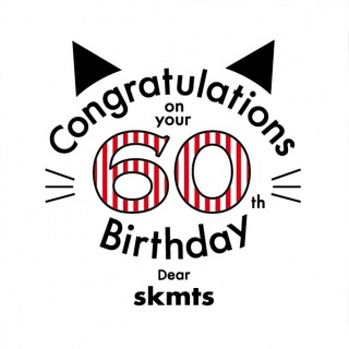Congratulations on your 60th Birthday Dear skmts