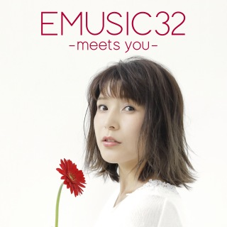 EMUSIC 32 -meets you-