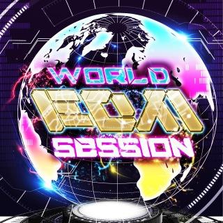 WORLD EDM SESSION