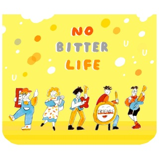 NO BITTER LIFE
