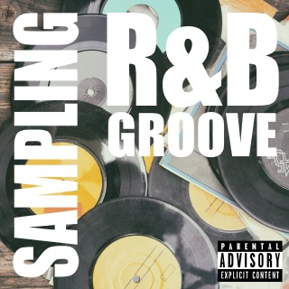 R&B GROOVE -Sampling & Revival-