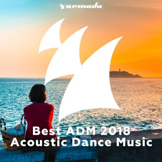 Best ADM 2018 - Acoustic Dance Music