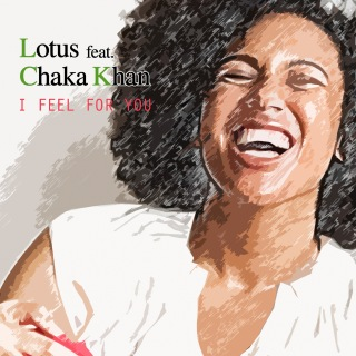 I Feel For You (feat. Chaka Khan)