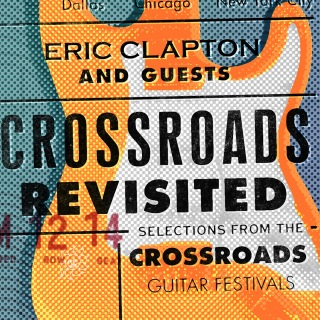 Crossroads Revisited: Selections from the Crossroads Guitar Festivals