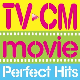 TV, CM, MOVIE Perfect Hits!