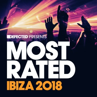 Defected Presents Most Rated Ibiza 2018