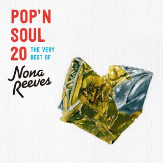 POP'N SOUL 20〜The Very Best of NONA REEVES
