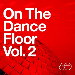 Atlantic 60th: On The Dance Floor Vol. 2