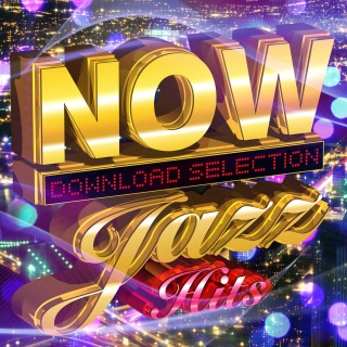Now Jazz Hits -Download Selection-