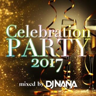 Celebration Party 2017 Mixed By DJ Nana