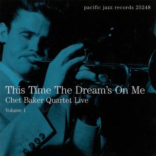 This Time The Dream's On Me: Chet Baker Quartet Live (Live)