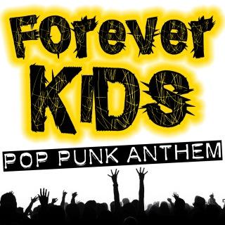Forever Kids!! - Pop Punk Anthem -