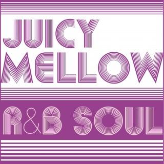 Juicy Mellow R&B SOUL