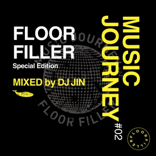 Music Journey #02 -Floor Filler- (Special Edition / Mixed by DJ Jin)