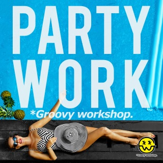 Party Work (Groovy workshop Mix)