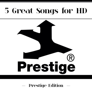 5 Great Songs For HD (Prestige Edition)
