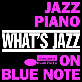 What's Jazz - Jazz Piano On Blue Note