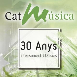 CatMúsica: 30 Anys Intensament Clàssics