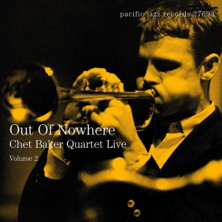 Out Of Nowhere: Chet Baker Quartet Live (Live)