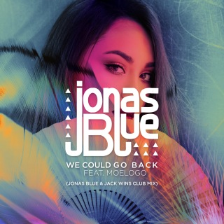 We Could Go Back (Jonas Blue & Jack Wins Club Mix) feat. Moelogo
