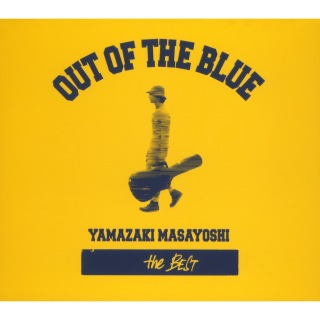 YAMAZAKI MASAYOSHI the BEST / OUT OF THE BLUE