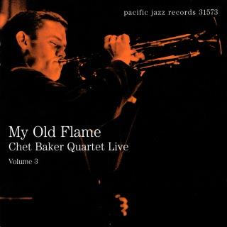 My Old Flame: Chet Baker Quartet Live, Volume 3