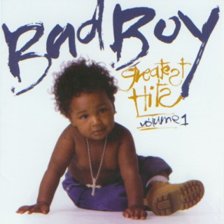 Bad Boy Greatest Hits Vol. 1