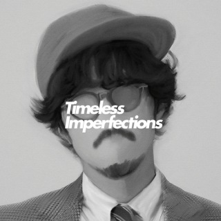 Timeless Imperfections [Side-B]