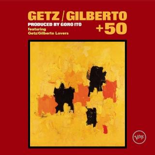 Getz/Gilberto +50