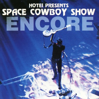 SPACE COWBOY SHOW ENCORE (Live)