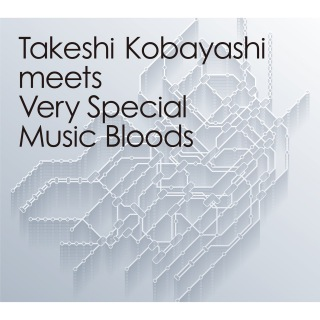 Takeshi Kobayashi meets Very Special Music Bloods