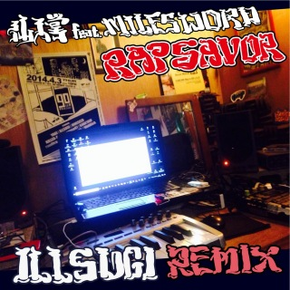 Rap Savor (ILLSUGI Remix) feat. MILES WORD