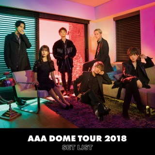 AAA DOME TOUR 2018 COLOR A LIFE -SET LIST-