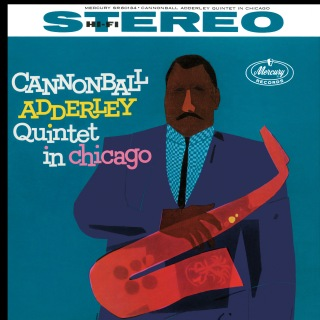Cannonball Adderley Quintet In Chicago feat. John Coltrane, Wynton Kelly, Paul Chambers, Jimmy Cobb