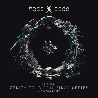 PassCode ZENITH TOUR 2017 FINAL SERIES at TSUTAYA O-EAST