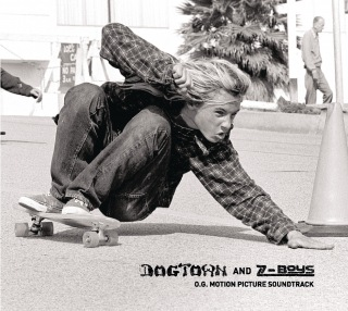 Dogtown And Z-Boys: O.G. Motion Picture Soundtrack